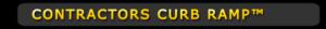 Contractors Curb Ramp™